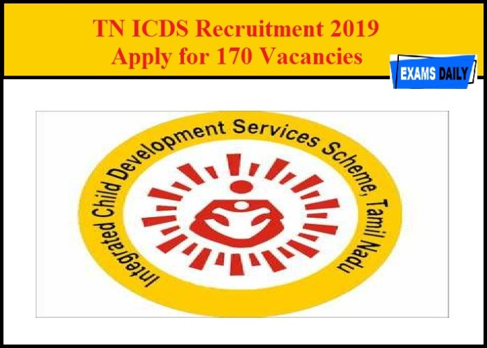 TN ICDS Recruitment 2019 - Apply for 170 Vacancies