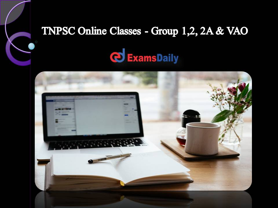 TNPSC Online Classes - Group 1,2, 2A & VAO